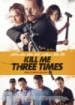 Cover: Kill Me Three Times - Man stirbt nur dreimal (2014)